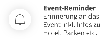 Event-Reminder Erinnerung an das Event inkl. Infos zu Hotel Parken etc.